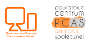 Pracownia Orange oraz Powiatowe Centrum Animacji Społecznej